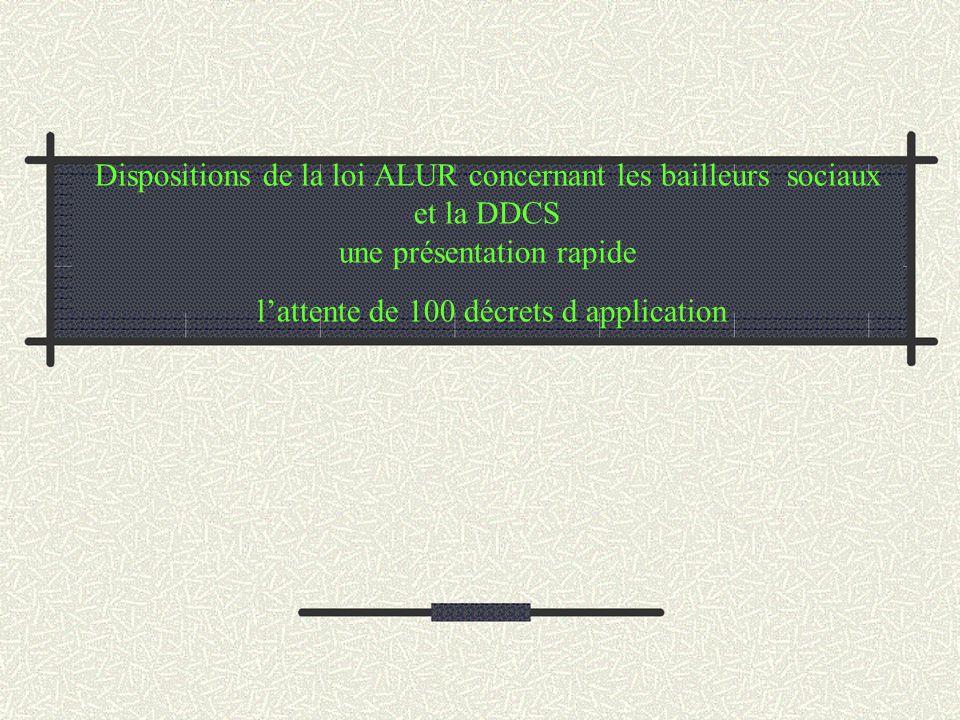Dispositions de la loi ALUR concernant les bailleurs sociaux et la DDCS une présentation rapide l'attente de 100 décrets d application