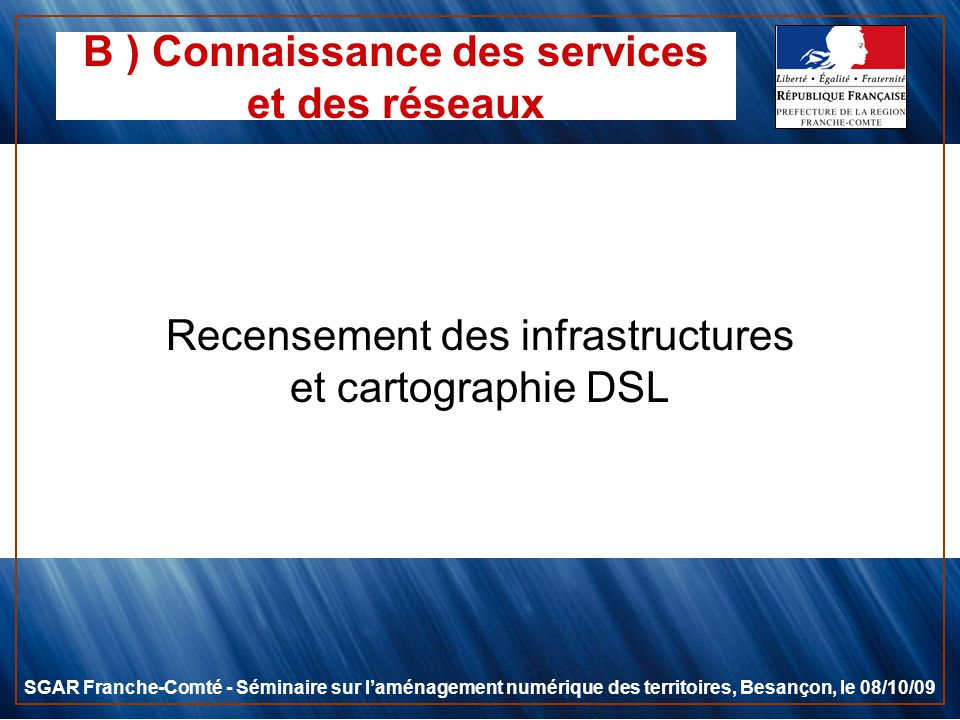 B ) Connaissance des services et des réseaux