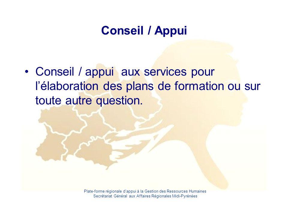 Conseil / Appui Conseil / appui aux services pour l'élaboration des plans de formation ou sur toute autre question.