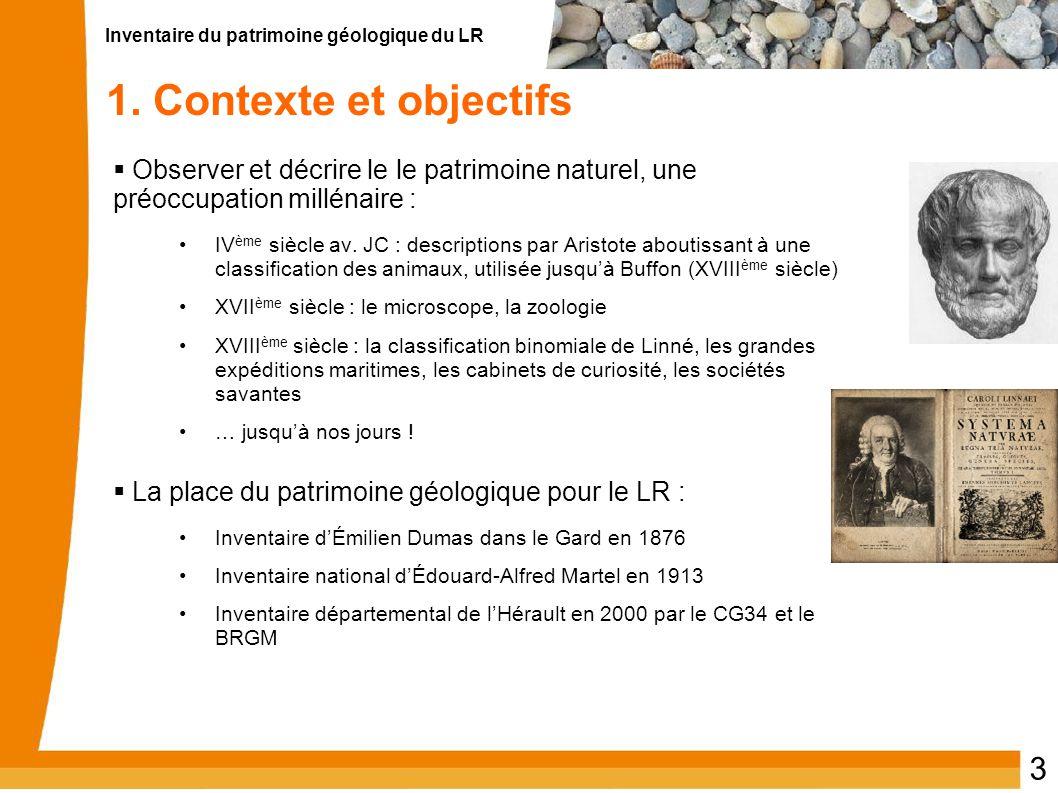 1. Contexte et objectifs Observer et décrire le le patrimoine naturel, une préoccupation millénaire :