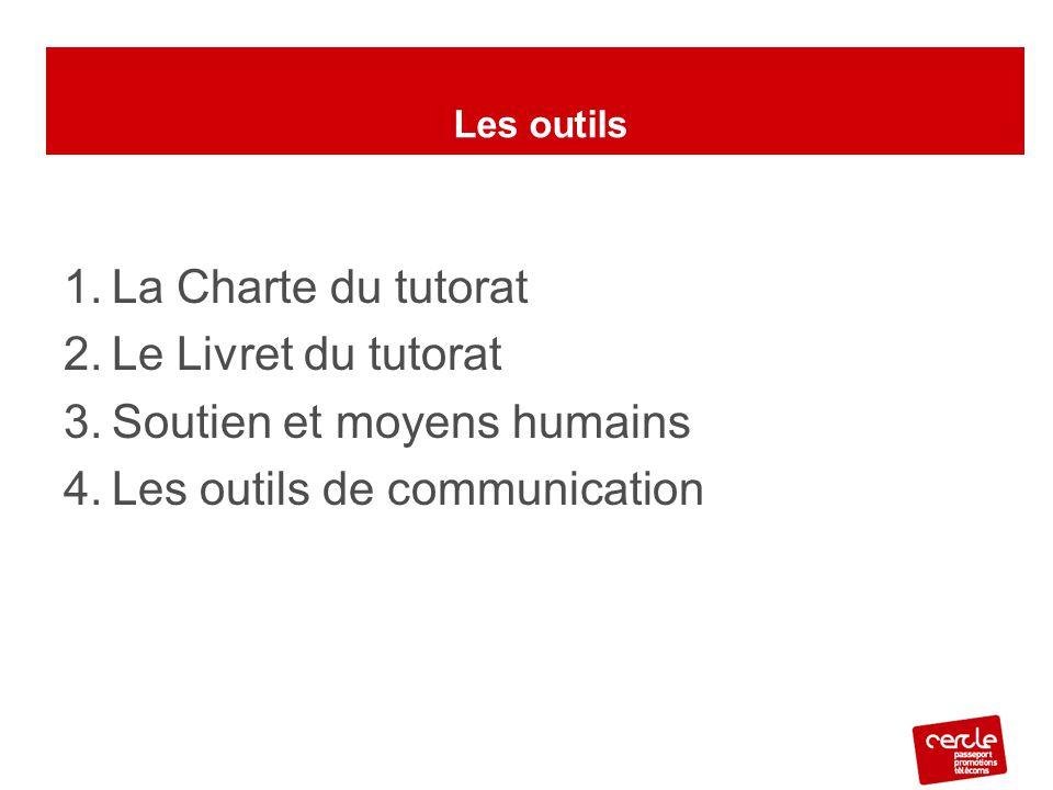 Les Outils du tutorat La Charte du tutorat Le Livret du tutorat
