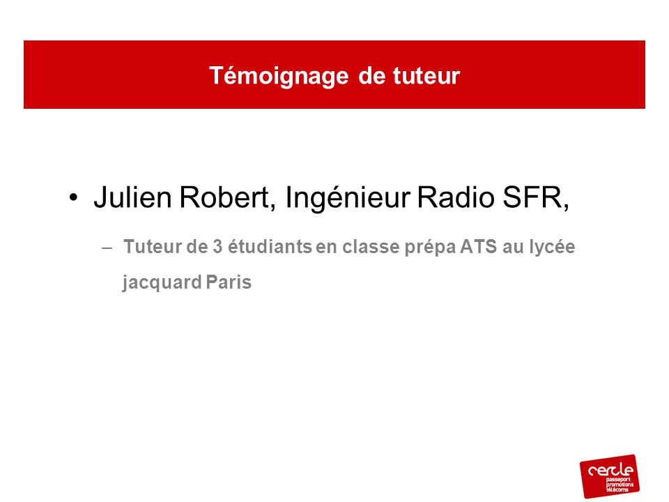 Julien Robert, Ingénieur Radio SFR,