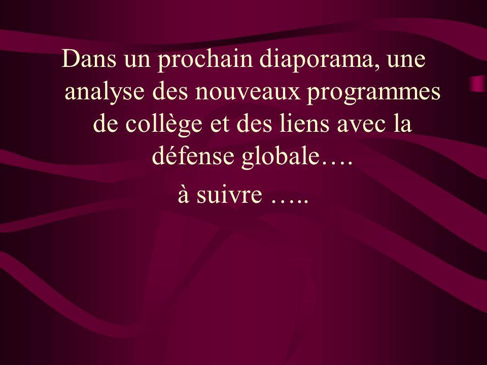 Dans un prochain diaporama, une analyse des nouveaux programmes de collège et des liens avec la défense globale….
