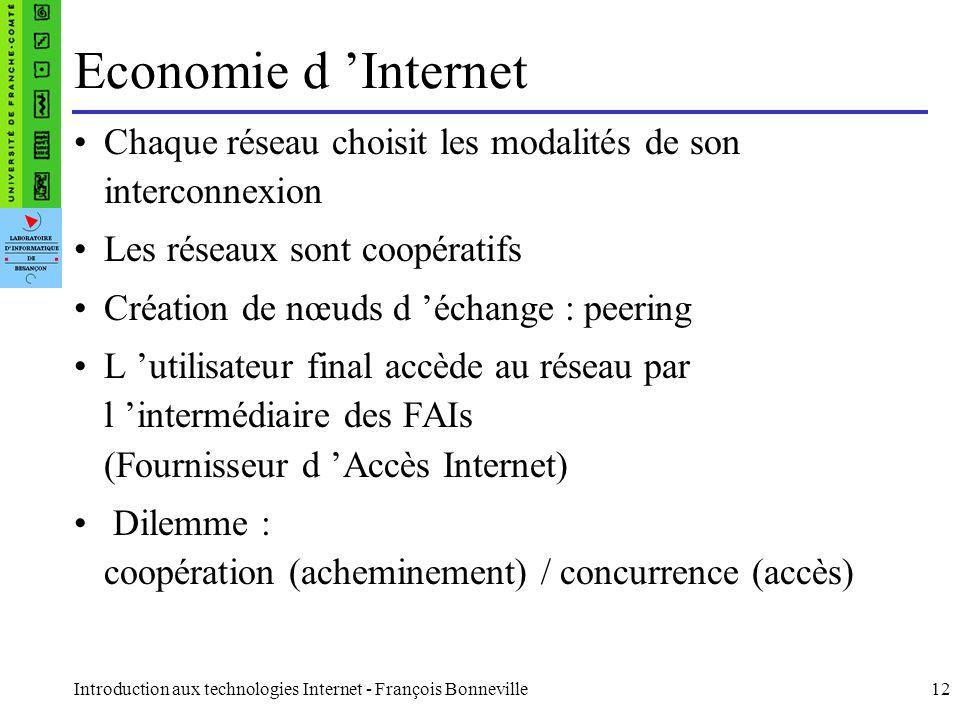 Economie d 'Internet Chaque réseau choisit les modalités de son interconnexion. Les réseaux sont coopératifs.