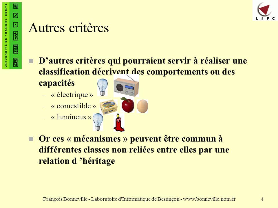 Autres critères D'autres critères qui pourraient servir à réaliser une classification décrivent des comportements ou des capacités.