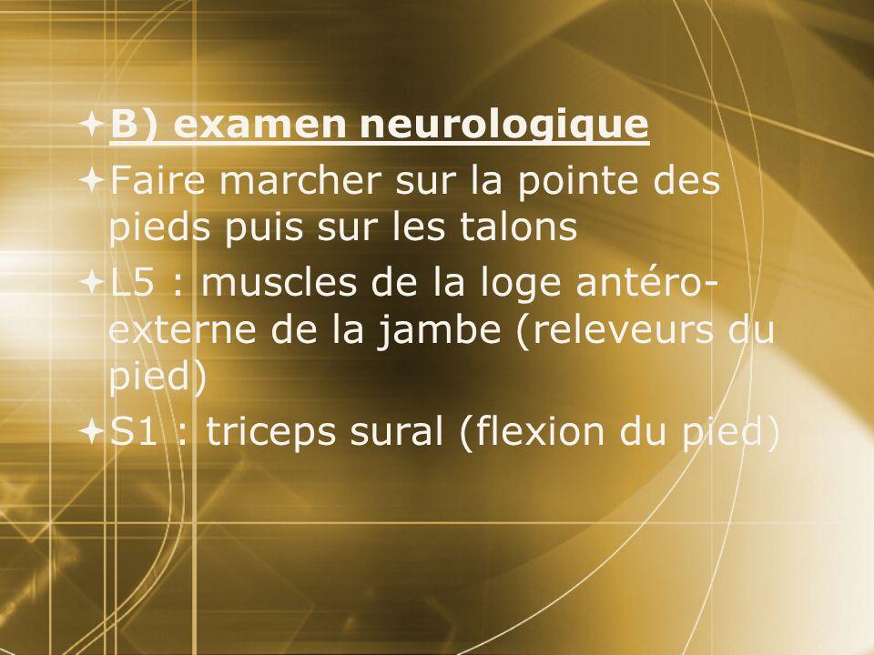 B) examen neurologique