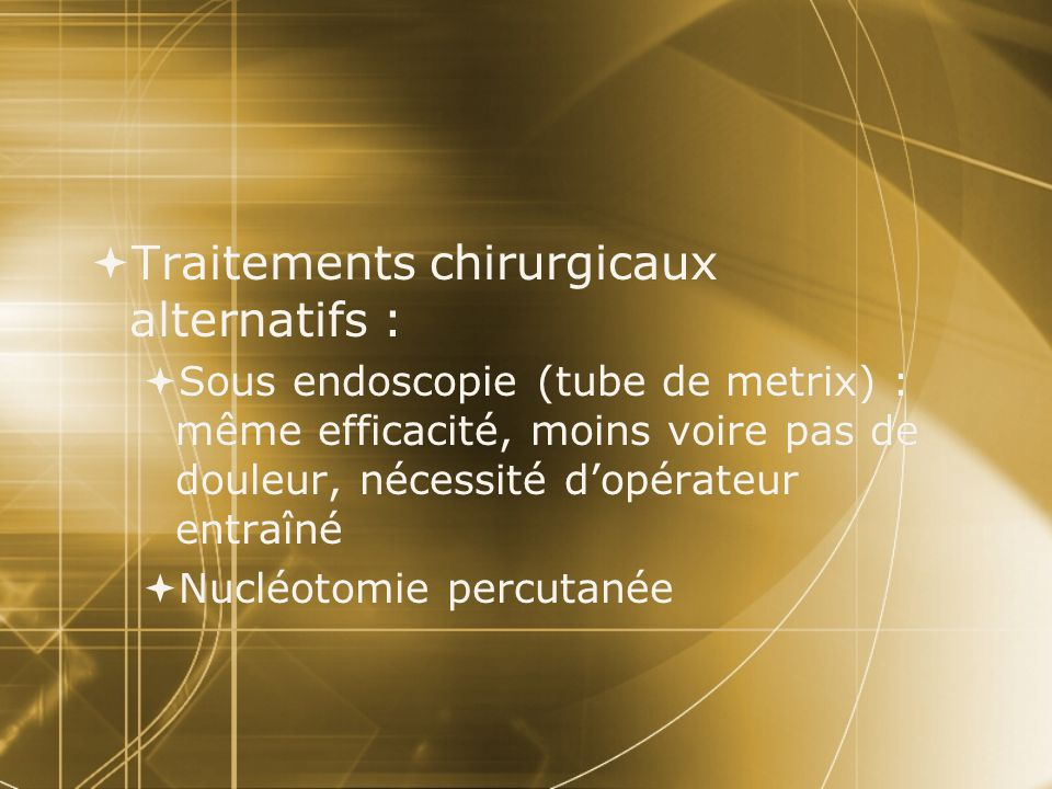 Traitements chirurgicaux alternatifs :