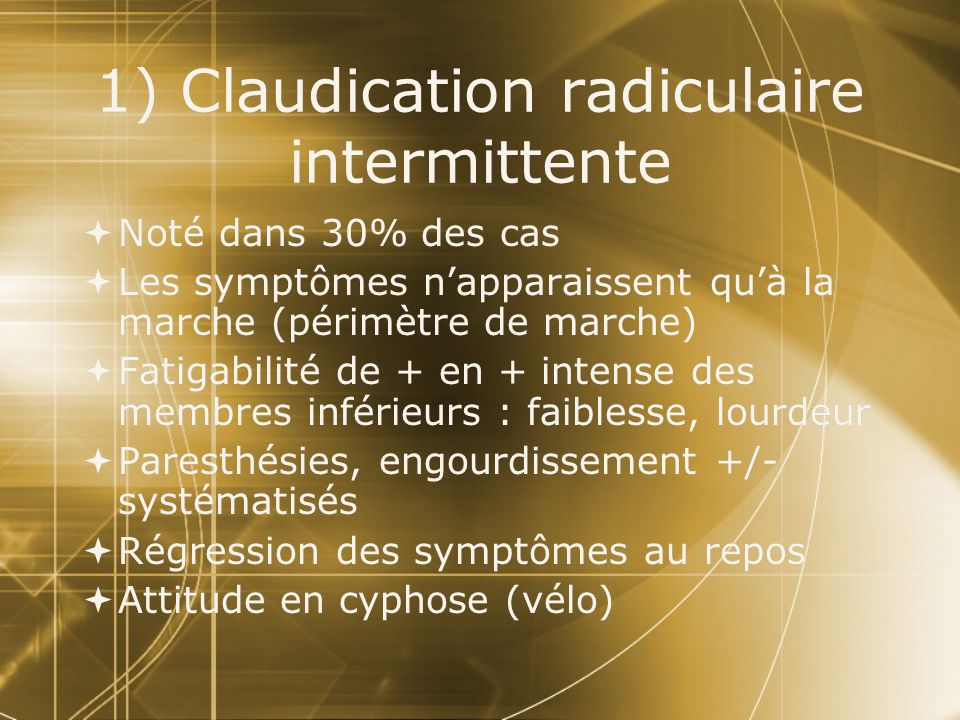 1) Claudication radiculaire intermittente