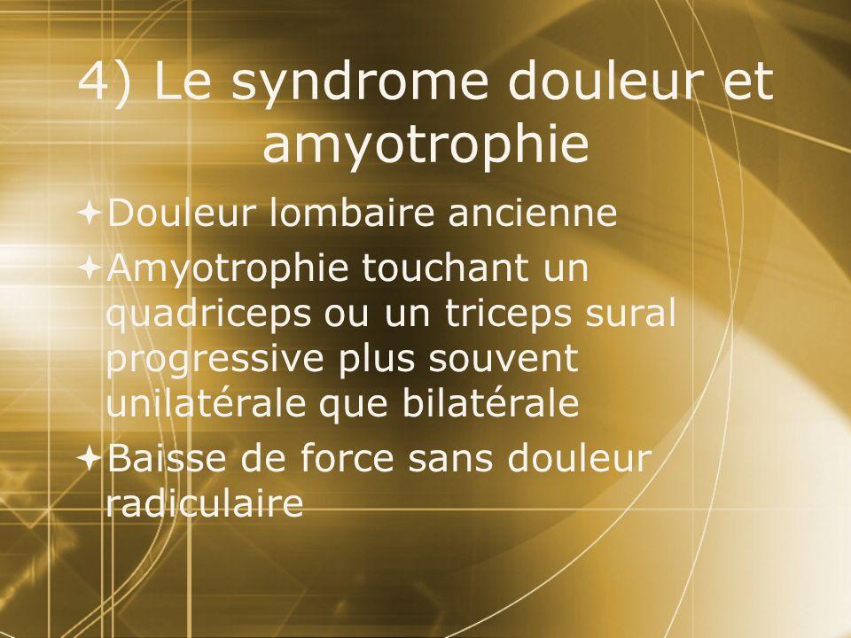 4) Le syndrome douleur et amyotrophie