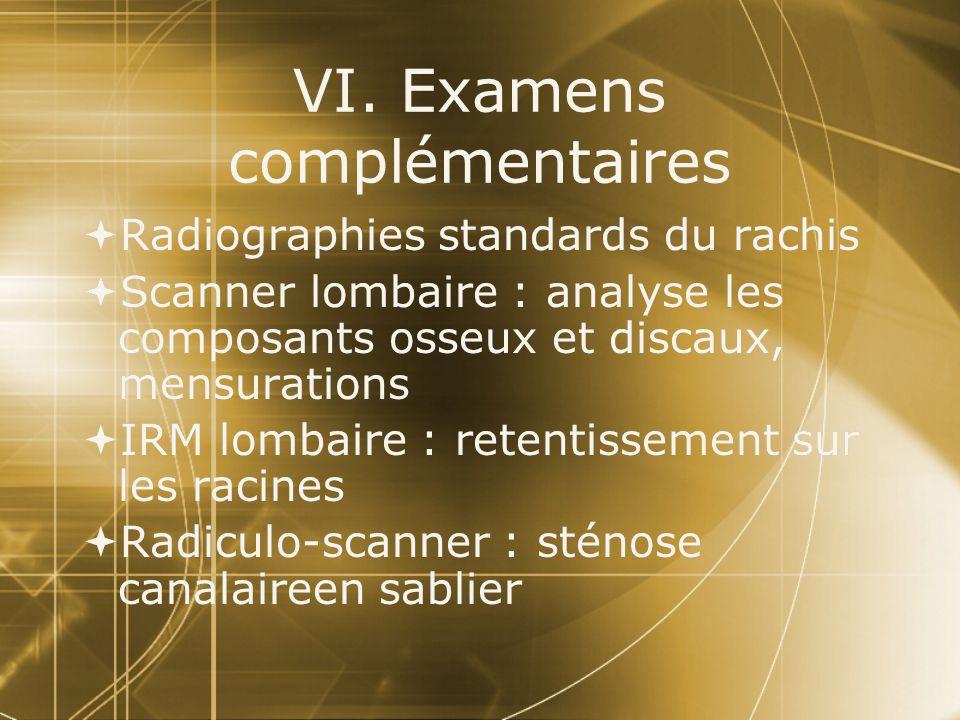VI. Examens complémentaires