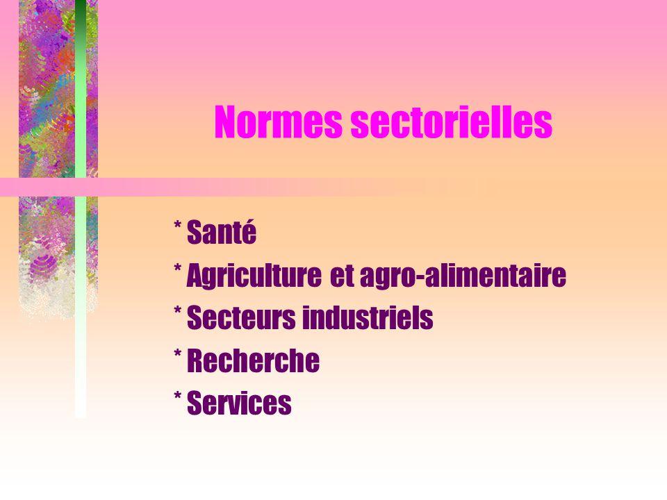 Normes sectorielles * Santé * Agriculture et agro-alimentaire