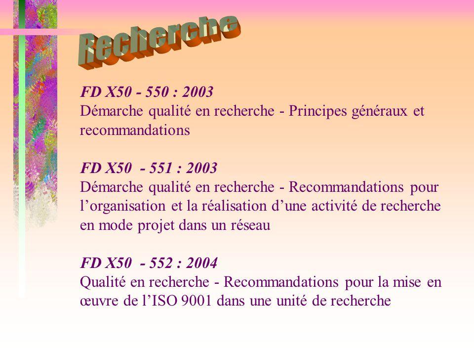 Recherche FD X50 - 550 : 2003. Démarche qualité en recherche - Principes généraux et recommandations.