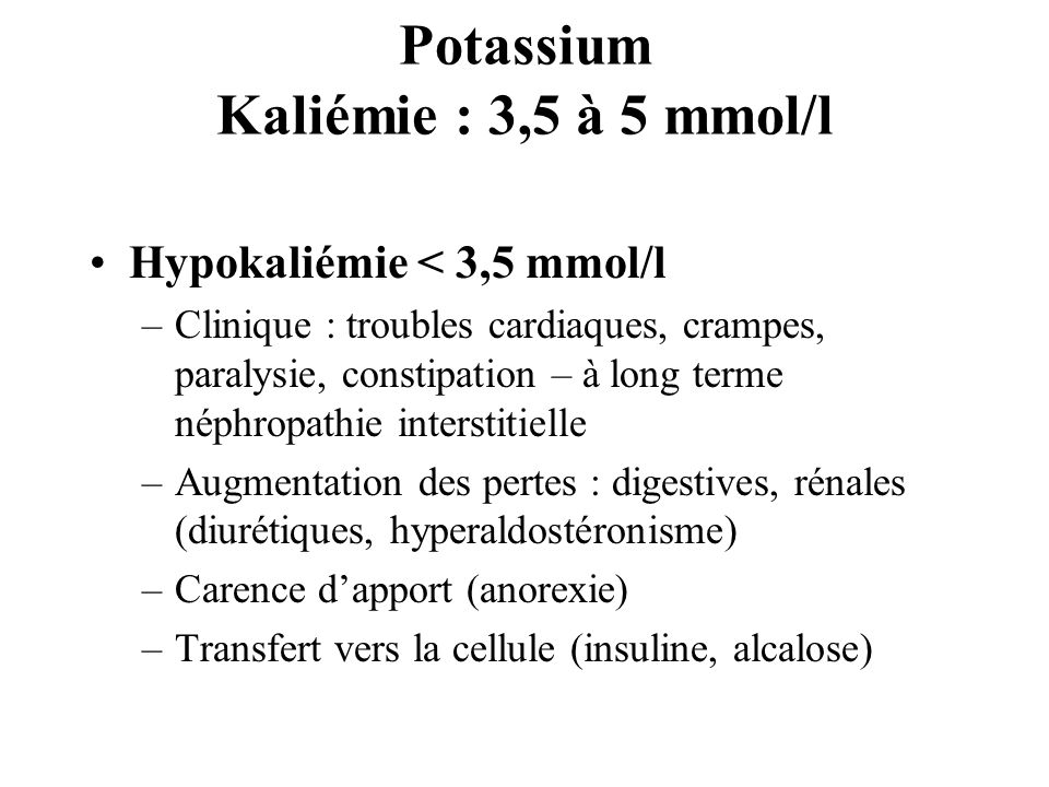 Potassium Kaliémie : 3,5 à 5 mmol/l