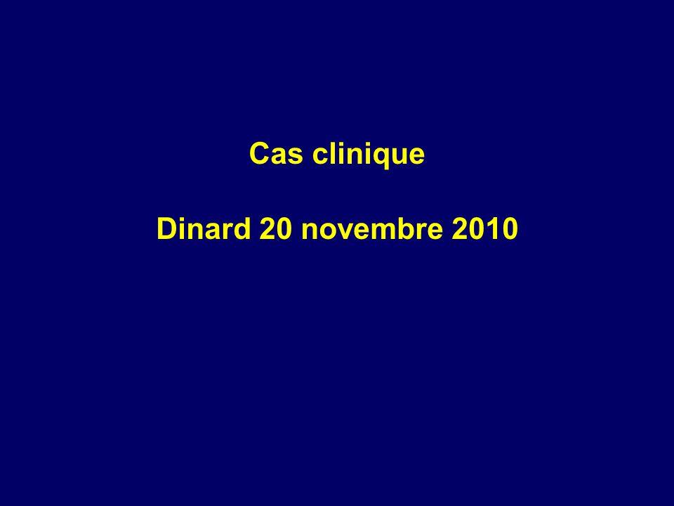 Cas clinique Dinard 20 novembre 2010