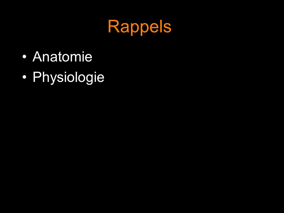 Rappels Anatomie Physiologie