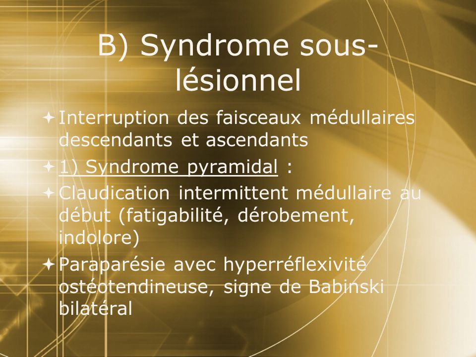 B) Syndrome sous-lésionnel