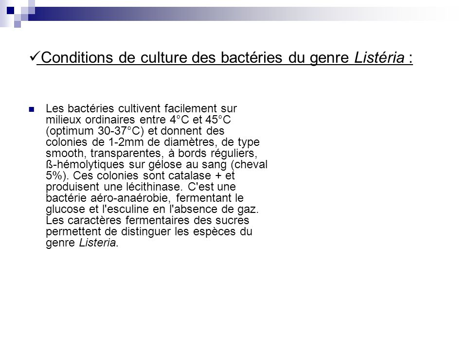 Conditions de culture des bactéries du genre Listéria :
