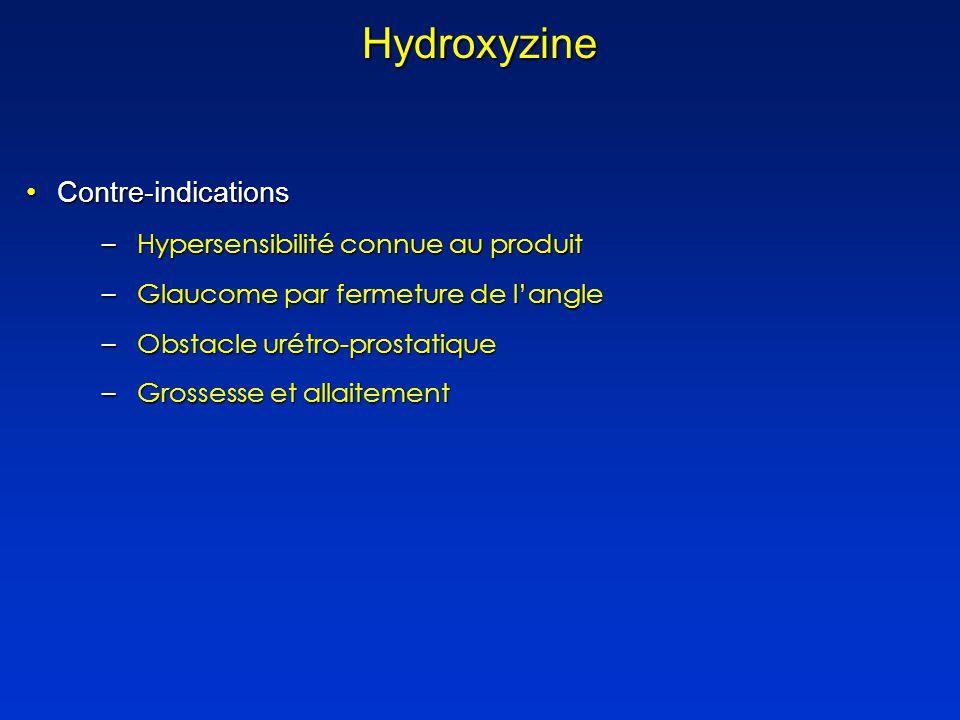 Hydroxyzine Contre-indications Hypersensibilité connue au produit