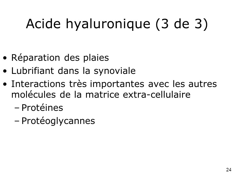 Acide hyaluronique (3 de 3)