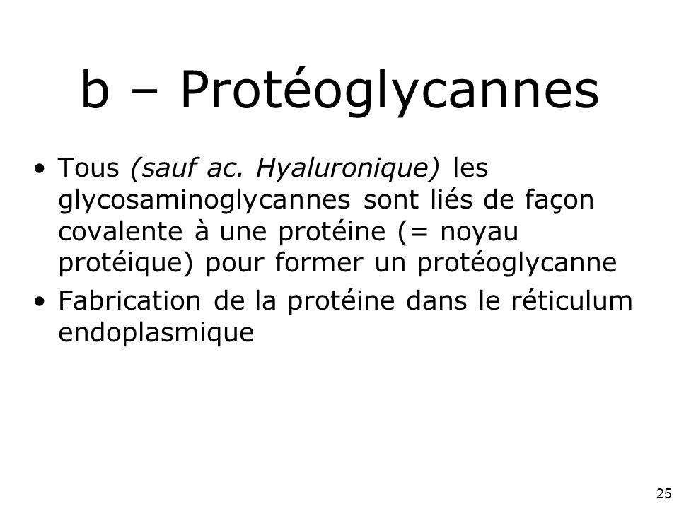 Mardi 12 février 2008 b – Protéoglycannes.