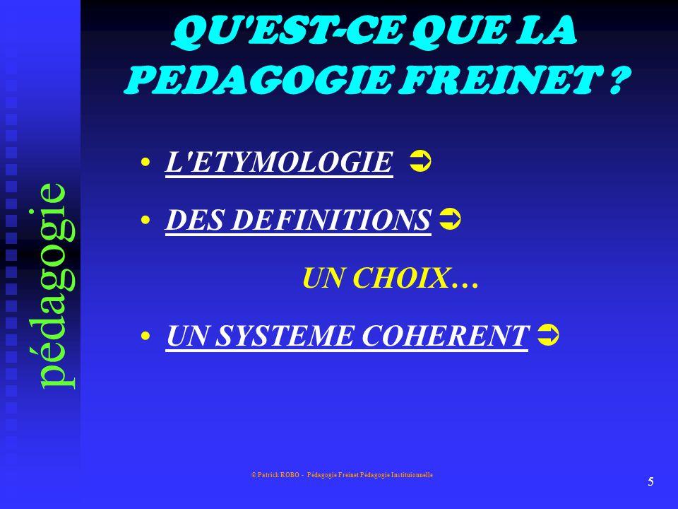 pédagogie QU EST-CE QUE LA PEDAGOGIE FREINET • L ETYMOLOGIE 