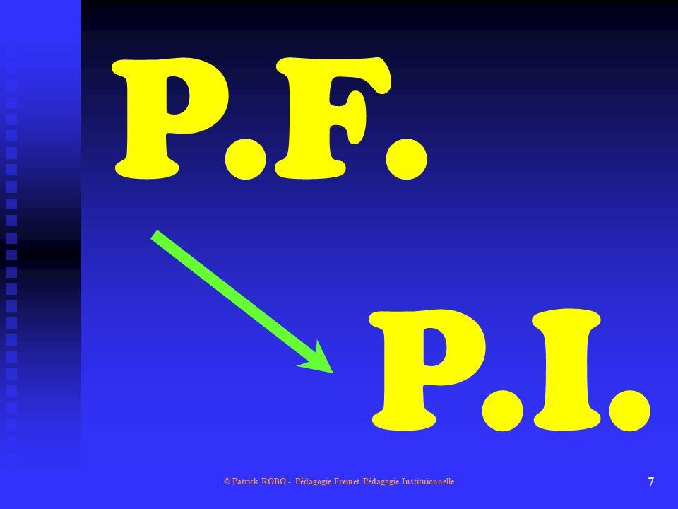 © Patrick ROBO - Pédagogie Freinet Pédagogie Instituionnelle