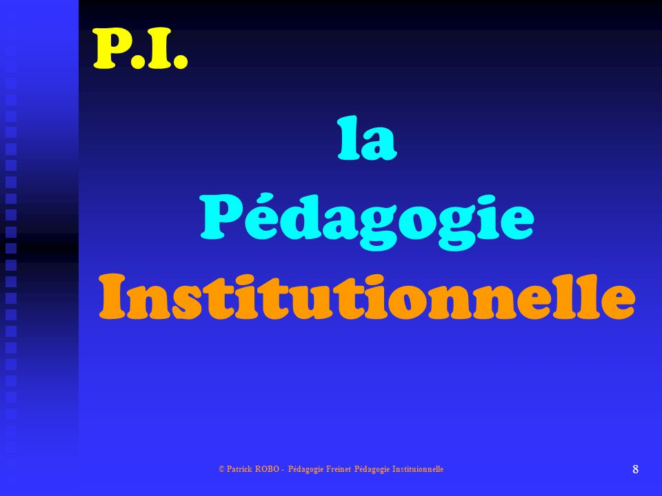 la Pédagogie Institutionnelle