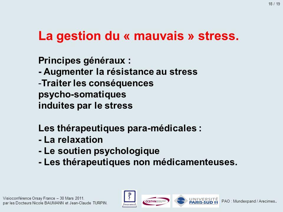 La gestion du « mauvais » stress.
