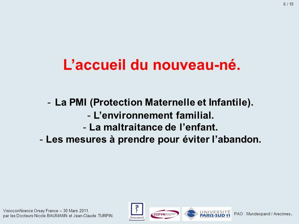 - La PMI (Protection Maternelle et Infantile).