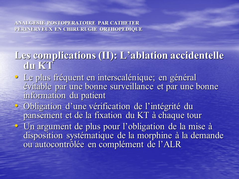 Les complications (II): L'ablation accidentelle du KT