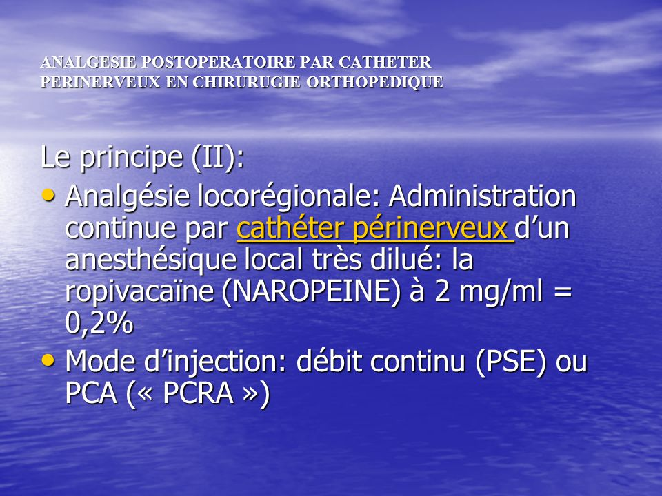 Mode d'injection: débit continu (PSE) ou PCA (« PCRA »)