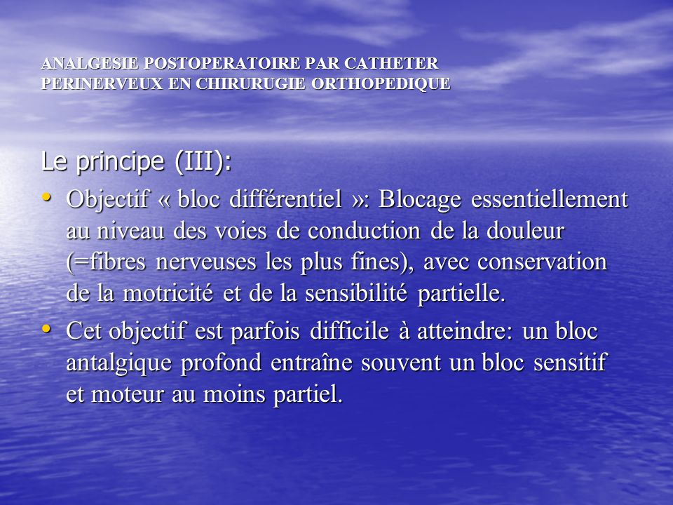 ANALGESIE POSTOPERATOIRE PAR CATHETER PERINERVEUX EN CHIRURUGIE ORTHOPEDIQUE