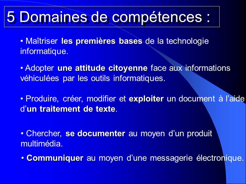 5 Domaines de compétences :