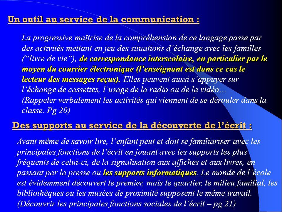 Un outil au service de la communication :
