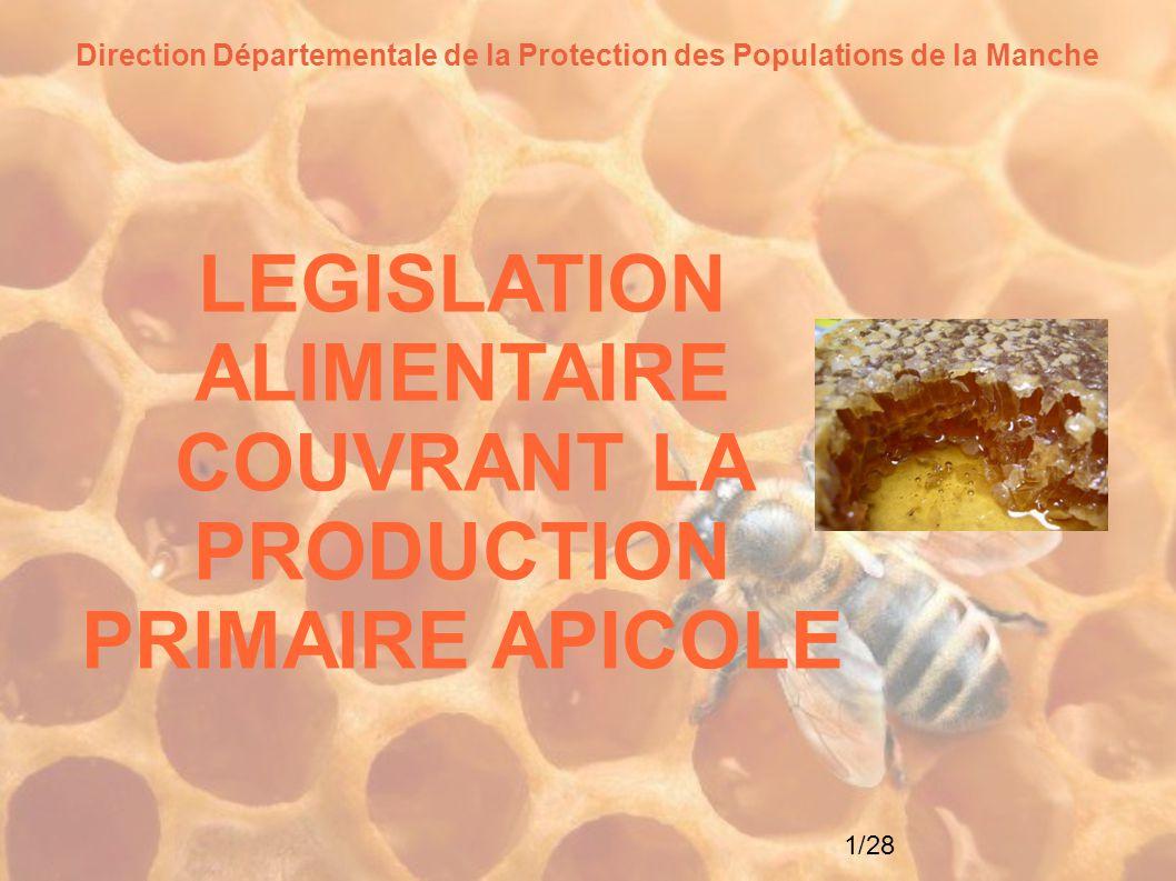 LEGISLATION ALIMENTAIRE COUVRANT LA PRODUCTION PRIMAIRE APICOLE