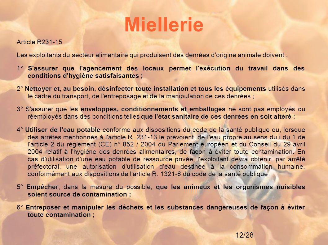 Miellerie Article R231-15. Les exploitants du secteur alimentaire qui produisent des denrées d origine animale doivent :
