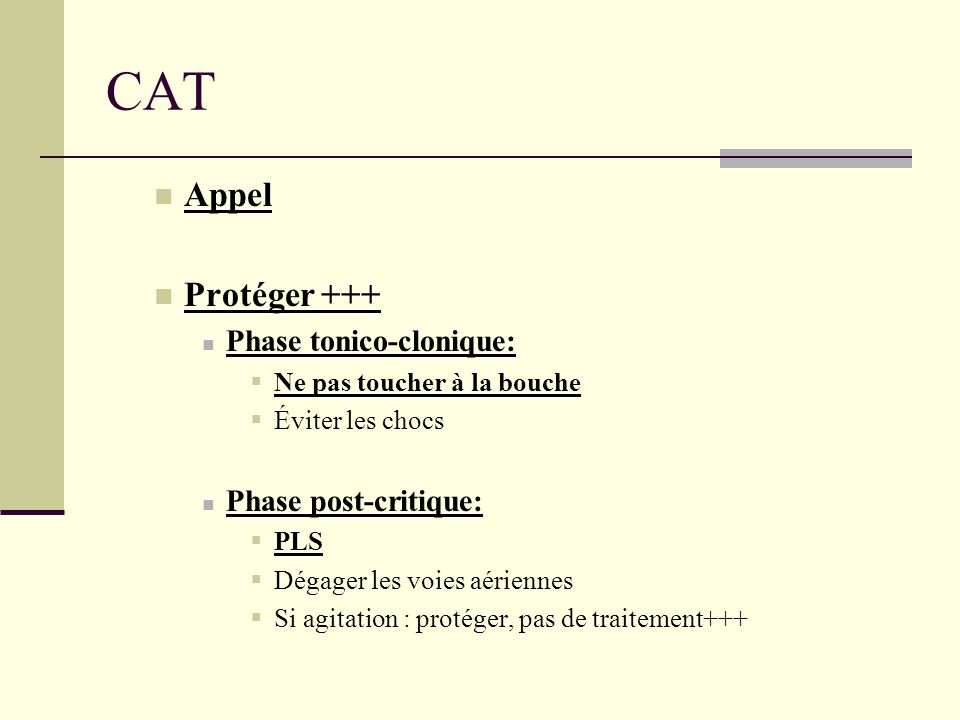 CAT Appel Protéger +++ Phase tonico-clonique: Phase post-critique: