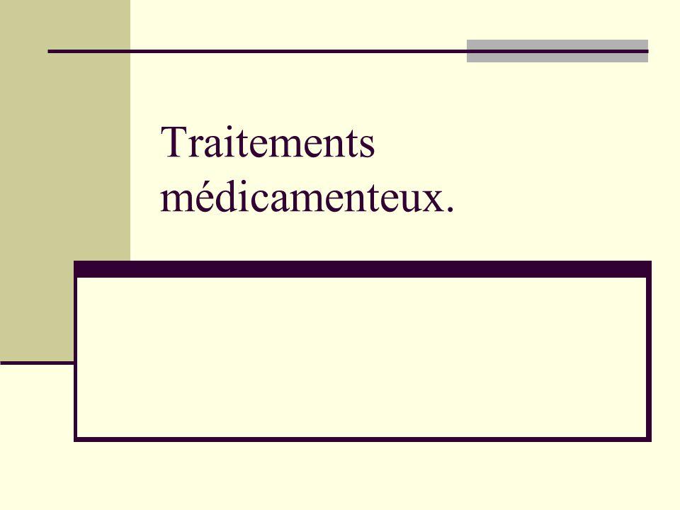 Traitements médicamenteux.