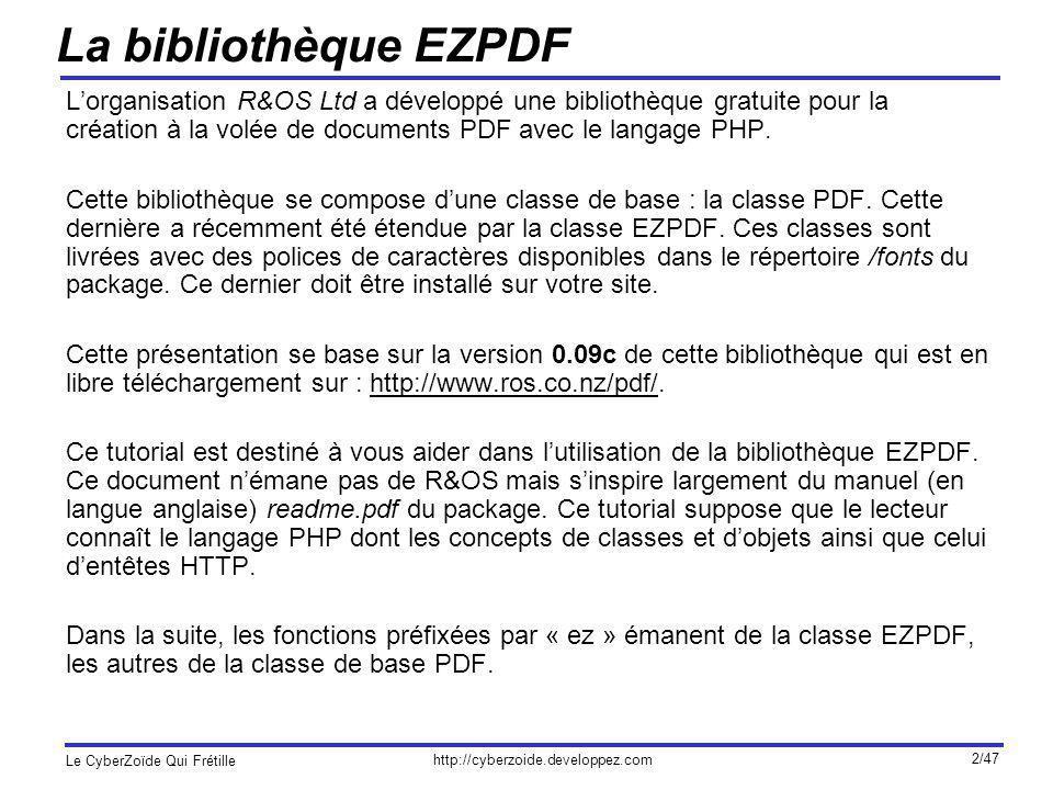 La bibliothèque EZPDF L'organisation R&OS Ltd a développé une bibliothèque gratuite pour la création à la volée de documents PDF avec le langage PHP.