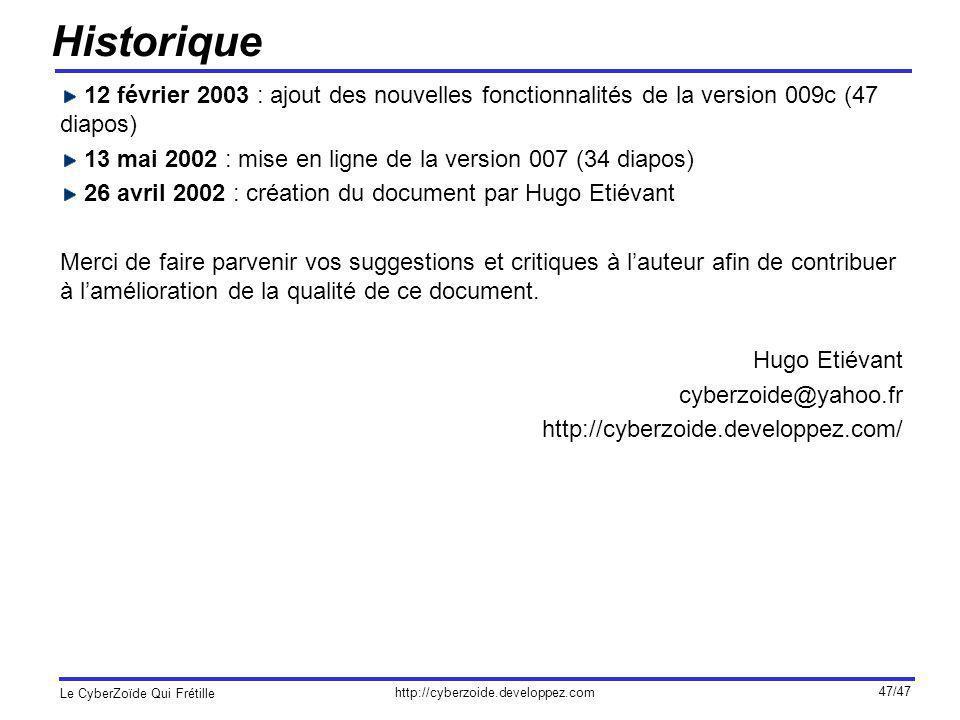 Historique 12 février 2003 : ajout des nouvelles fonctionnalités de la version 009c (47 diapos)