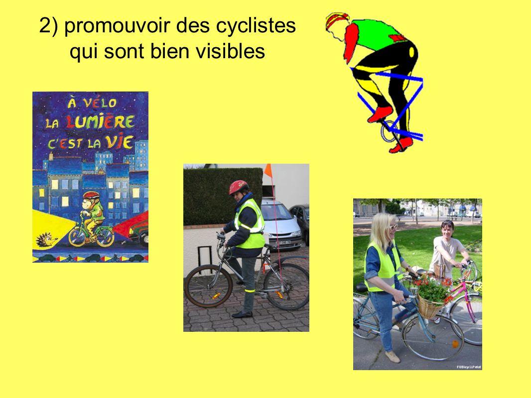 2) promouvoir des cyclistes qui sont bien visibles