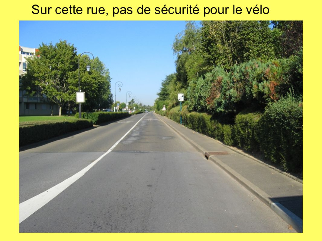 Sur cette rue, pas de sécurité pour le vélo