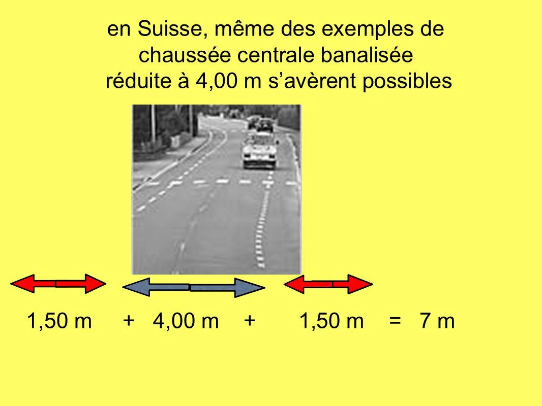 en Suisse, même des exemples de chaussée centrale banalisée