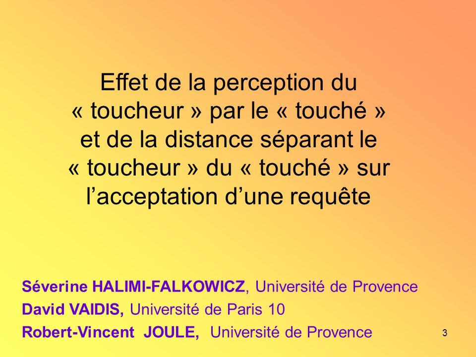 Effet de la perception du « toucheur » par le « touché » et de la distance séparant le « toucheur » du « touché » sur l'acceptation d'une requête
