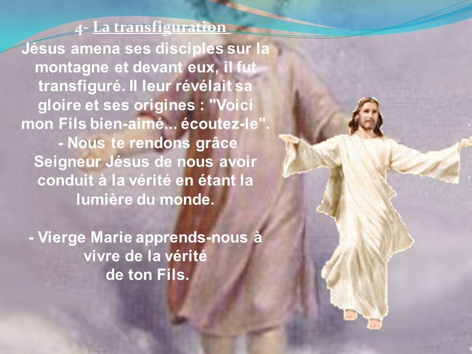 - Vierge Marie apprends-nous à vivre de la vérité de ton Fils.
