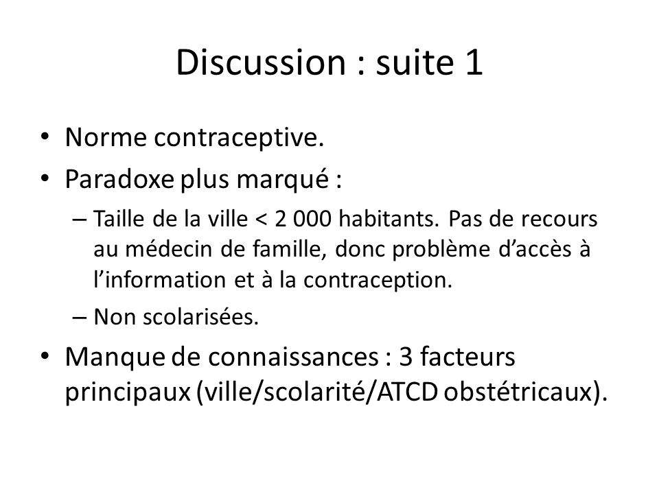 Discussion : suite 1 Norme contraceptive. Paradoxe plus marqué :