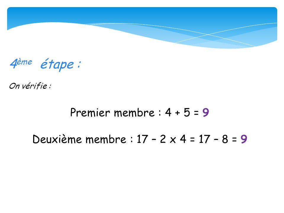 4ème étape : Premier membre : 4 + 5 = 9