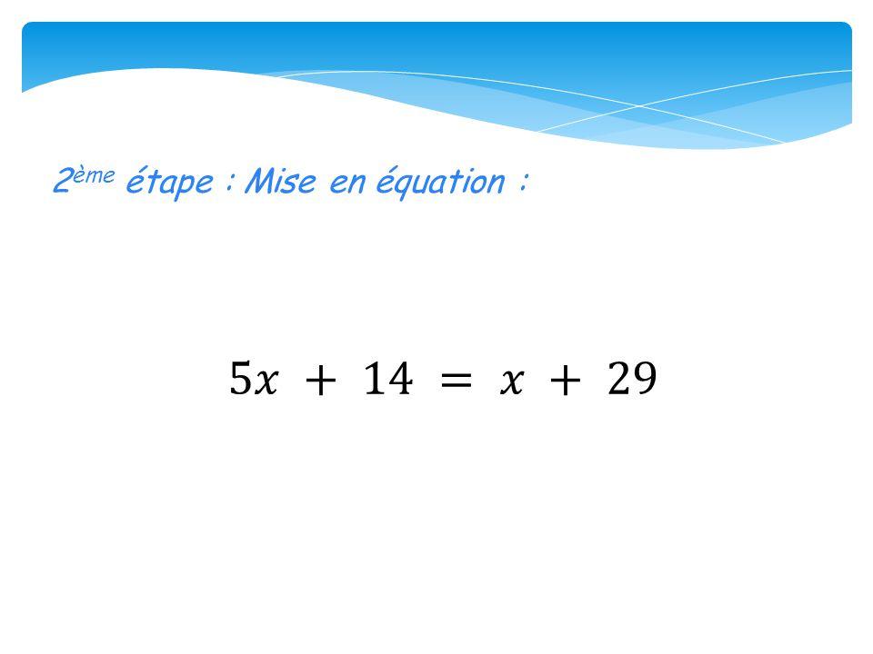2ème étape : Mise en équation :