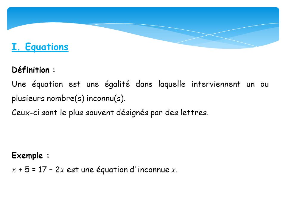 I. Equations Définition :