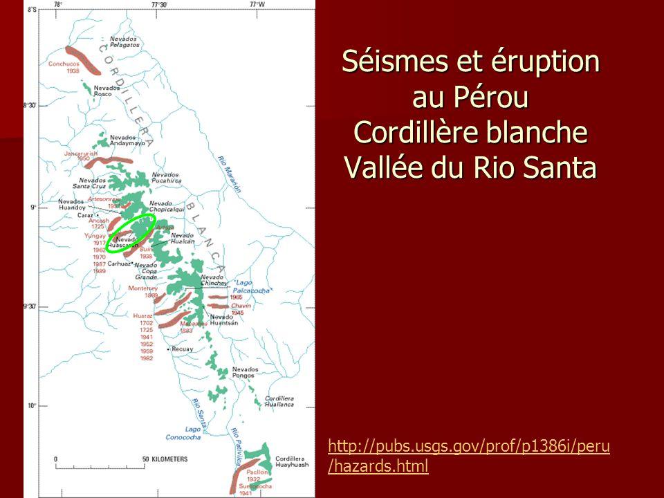 Séismes et éruption au Pérou Cordillère blanche Vallée du Rio Santa